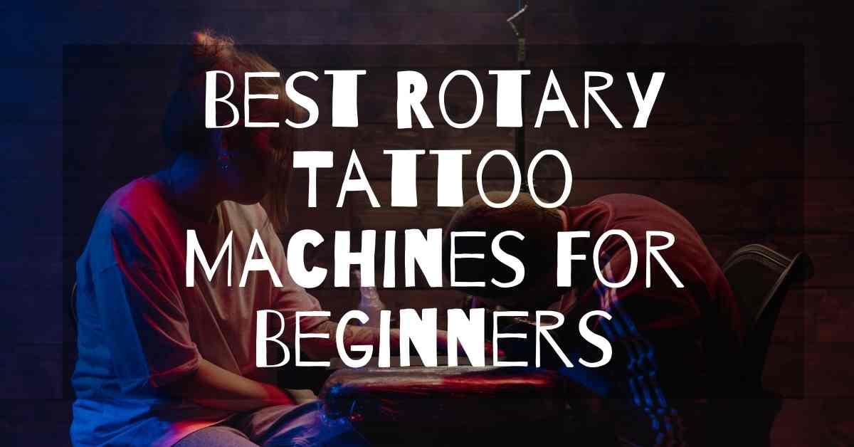 Best Rotary Tattoo Machine for beginner