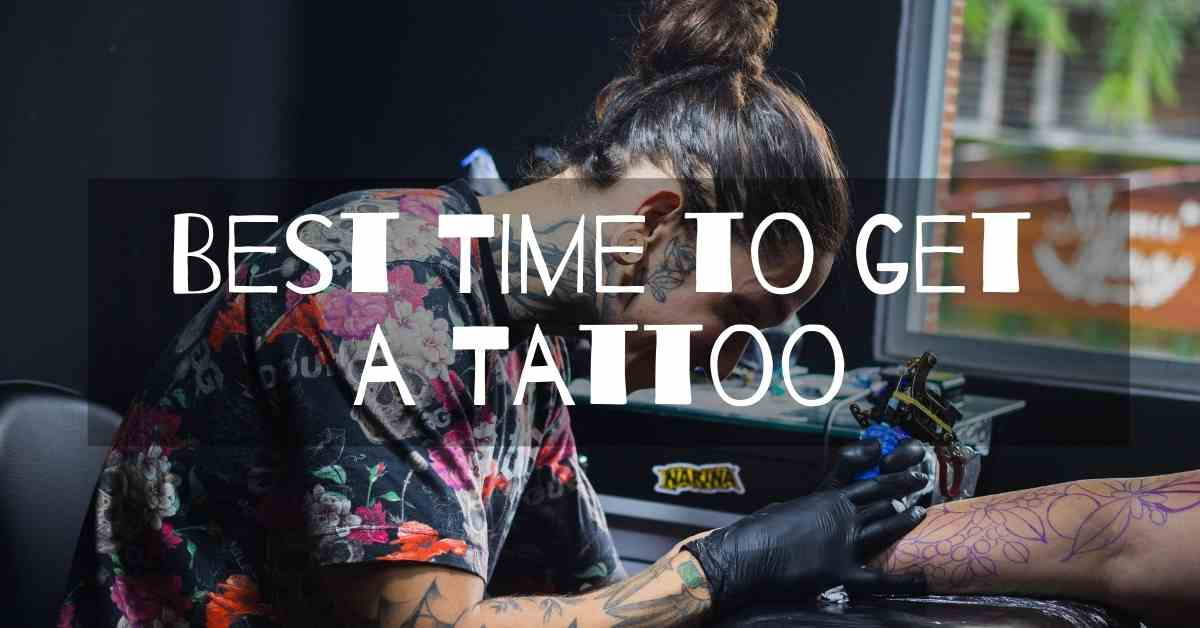 best time to get a tattoo